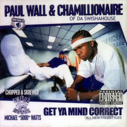 Chamillionaire / Wall, Paul - Get Ya Mind Correct (Chopped & Skrewed) CD Cover Art