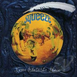 Squeeze - Some Fantastic Place CD Cover Art