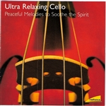 Radiance: Ultra Relaxing Cello - Ultra Relaxing Cello: Peaceful Melodies to Soothe the Spirit CD Cover Art