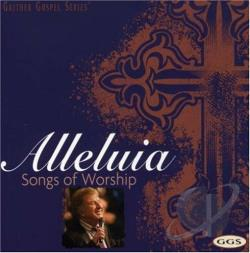 Gaither, Bill - Alleluia: Songs of Worship CD Cover Art