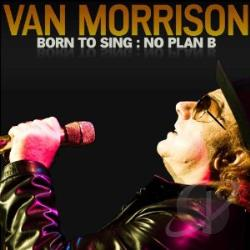 Morrison, Van - Born to Sing: No Plan B CD Cover Art