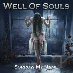 Souls, Well Of - Sorrow My Name CD Cover Art