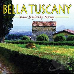Bella Tuscany: Music Inspired by Tuscany CD Cover Art