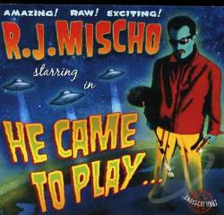 R.J. Mischo - He Came to Play CD Cover Art