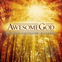 Tesh, John - Awesome God CD Cover Art
