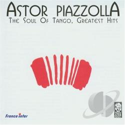 Piazzolla, Astor - Soul of Tango: Greatest Hits CD Cover Art