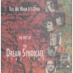 Dream Syndicate - Tell Me When It's Over: The Best of The Dream Syndicate CD Cover Art