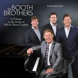 Booth Brothers - Tribute to the Songs of Bill & Gloria Gaither CD Cover Art