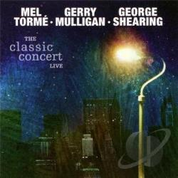 Mulligan, Gerry / Shearing, George / Torme, Mel - Classic Concert Live CD Cover Art