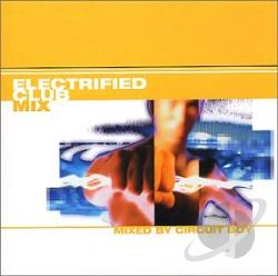 Circuit Boy - Electrified Club Mix CD Cover Art