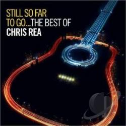 Rea, Chris - Still So Far to Go: The Best of Chris Rea CD Cover Art