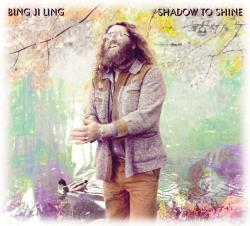 Ling, Bing Ji - Shadow to Shine CD Cover Art