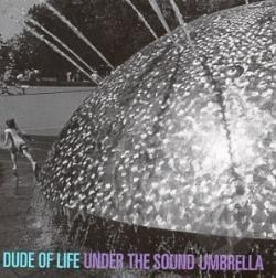 Dude Of Life - Under The Sound Umbrella CD Cover Art