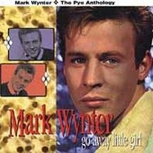 Wynter, Mark - Go Away Little Girl: The Pye Anthology CD Cover Art