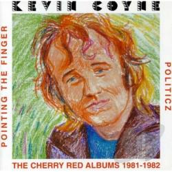 Coyne, Kevin - Pointing the Finger/Politicz: The Cherry Red Albums 1981-1982 CD Cover Art