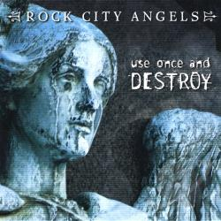 Rock City Angels - Use Once and Destroy CD Cover Art
