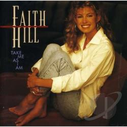 Hill, Faith - Take Me as I Am CD Cover Art
