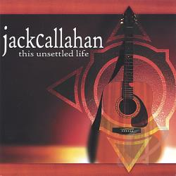 Callahan, Jack - This Unsettled Life CD Cover Art