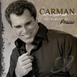 Carman - Instrument of Praise CD Cover Art