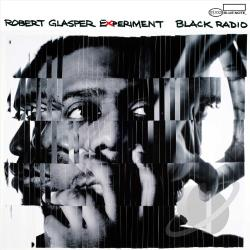 Robert Glasper (Piano) / Robert Glasper Experiment - Black Radio CD Cover Art