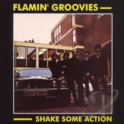 Flamin' Groovies - Shake Some Action CD Cover Art