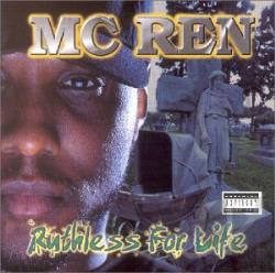 M.C. Ren - Ruthless for Life CD Cover Art