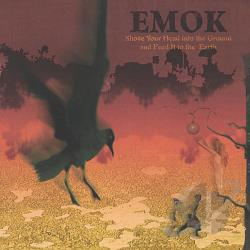 Emok - Shove Your Head into the Ground and Feed It to the Earth CD Cover Art