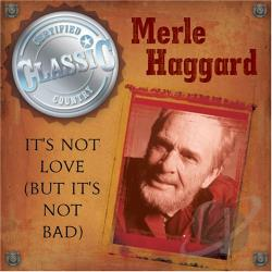 Haggard, Merle - It's Not Love CD Cover Art