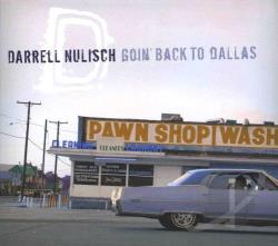 Nulisch, Darrell - Goin' Back To Dallas CD Cover Art