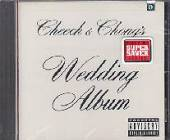 Cheech & Chong - Wedding Album CD Cover Art