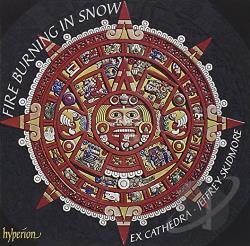 Ex Cathedra / Skidmore - Fire Burning in Snow CD Cover Art