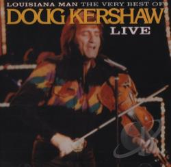 Kershaw, Doug - Louisiana Man: The Very Best of Doug Kershaw Live CD Cover Art