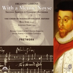 Gibbons, O. - With A Merrie Noyse: Second Service And Consort Anthems By Orlando Gibbons CD Cover Art