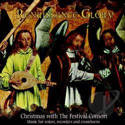 Festival Consort - Renaissance Glory: Christmas with the Festival Consort CD Cover Art
