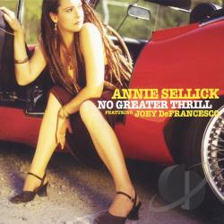 Sellick, Annie - No Greater Thrill CD Cover Art