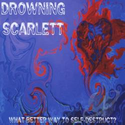 Drowning Scarlet - What Better Way to Self-Destruct? CD Cover Art