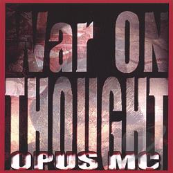 Opus MC - War On Thought CD Cover Art