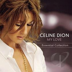 Dion, Celine - My Love: Essential Collection CD Cover Art
