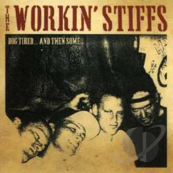 Workin' Stiffs - Dog Tired and Then Some CD Cover Art