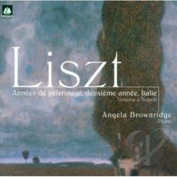 Brownridge, Angela - Liszt: Annees De Pelerinage, Etc. CD Cover Art