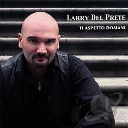 Prete, Larry Del - Ti Aspetto Domani CD Cover Art