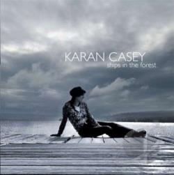 Casey, Karan - Ships in the Forest CD Cover Art