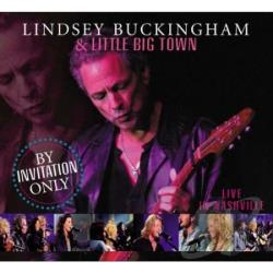 Buckingham, Lindsey / Little Big Town - By Invitation Only: Live in Nashville CD Cover Art