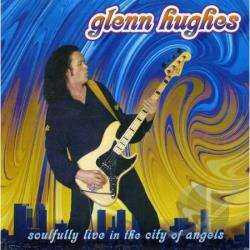 Hughes, Glenn - Soulfully Live in the City of Angels CD Cover Art