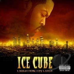 Ice Cube - Laugh Now, Cry Later CD Cover Art