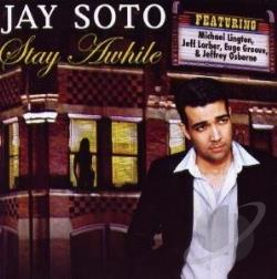 Soto, Jay - Stay a While CD Cover Art