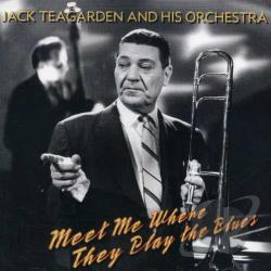 Teagarden, Jack - Meet Me Where They Play the Blues CD Cover Art
