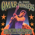 Omar & The Howlers - Live At The Opera House Austin, Texas, August 30, 1987. CD Cover Art