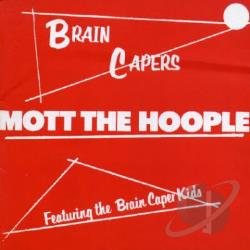 Mott The Hoople - Brain Capers CD Cover Art