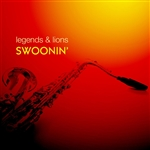 Legends & Lions: Swoonin' CD Cover Art